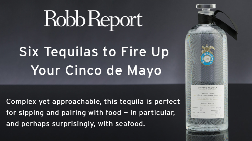 Robb Report Six Tequilas Fire Up Cinco de Mayo
