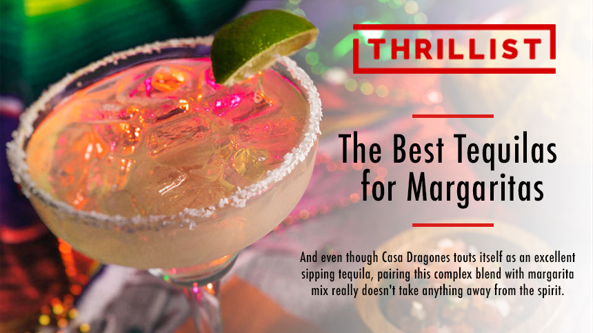 Thrillist Casa Dragones Blanco Best Tequila for Margaritas